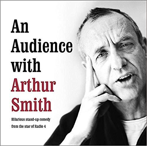 An Audience With Arthur Smith