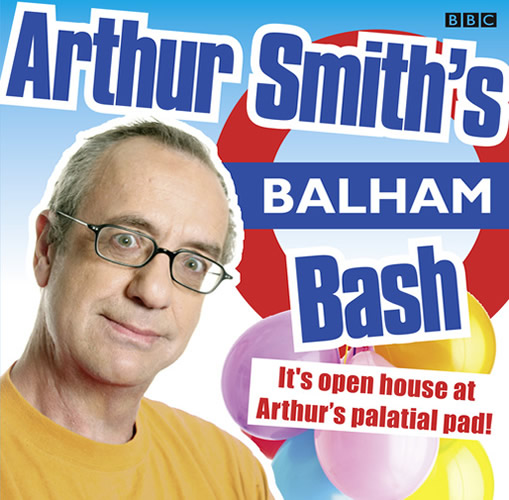 Arthur Smith's Balham Bash Series 1